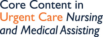 Core Content in Urgent Care Nursing and Medical Assisting